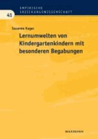 Lernumwelten von Kindergartenkindern mit besonderen Begabungen.