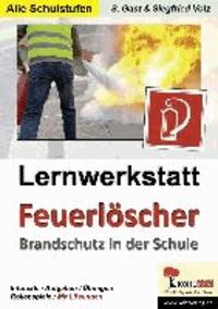 Lernwerkstatt Feuerlöscher - Brandschutz und -bekämpfung in der Schule.