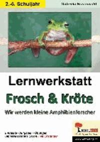 Lernwerkstatt Frosch & Kröte - Wir werden kleine Amphibienforscher. Mit Lösungen.