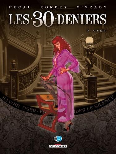 Les 30 Deniers T02. Oser