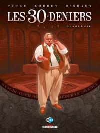 Jean-Pierre Pécau - Les 30 Deniers Tome 03 : Vouloir.