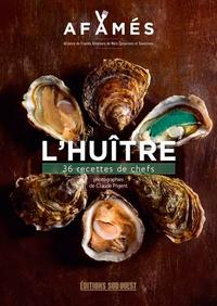 Les Afamés - L'huître - 36 recettes de chefs.