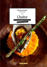 Les Afamés - L'huître - 30 recettes savamment imaginées pour tous les budgets !.