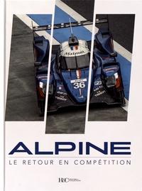 Ebooks gratuits Google télécharger le pdf Alpine, le retour en compétition 9782352505204  en francais par Les Alpinistes