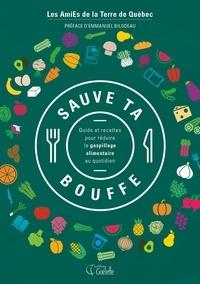 Les AmiEs de la Terre de Québec - Sauve ta bouffe - Guide et recettes pour réduire le gaspillage alimentaire au quotidien.