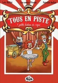 Les amis d'Anna et Loïc Ballet - Tous en piste - 4 petites histoires du cirque.