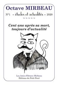 Les Amis d'Octave Mirbeau - Octave Mirbeau N° 1/2020 : Cent ans après sa mort, toujours d'actualité.