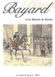 Les Amis de Bayard - Bayard et la Maison de Savoie - Actes des Rencontres Bayard 2002, Chambéry, 18 & 19 octobre 2002.