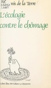 Les Amis de la Terre et Huguette Bouchardeau - L'écologie contre le chômage.