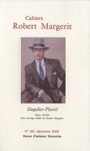 François Gilardi - Cahiers Robert Margerit N° 13, décembre 2009 : Singulier-pluriel.