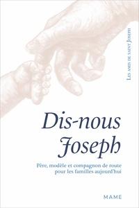 Les Amis de Saint Joseph - Dis-nous Joseph - Père, modèle et compagnon de route pour les familles aujourd'hui.