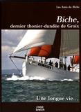 Les Amis du Biche - Biche, dernier thonier-dundée de Groix - Une longue vie....