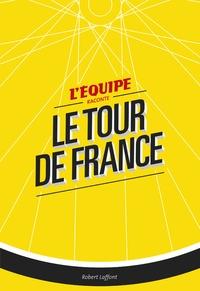 L'Equipe raconte le Tour de France -  Les Anciens de L'Equipe pdf epub