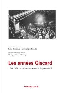 Serge Berstein - Les années Giscard - 1978-1981 : les institutions à l'épreuve ?.