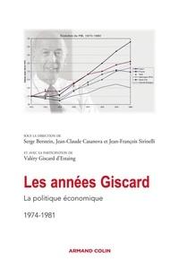 Serge Berstein - Les années Giscard - La politique économique 1974-1981.