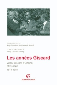 Serge Berstein - Les années Giscard - Valéry Giscard d'Estaing et l'Europe 1974 -1981.