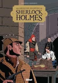 Philippe Chanoinat - Les Archives secrètes de Sherlock Holmes - Tome 02 NE - Le club de la mort.