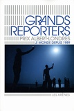 Les Arènes - Grands reporters : Prix Albert Londres - Le monde depuis 1989.