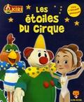 Les Armateurs - Kiri le Clown  : Les étoiles du cirque - Livre d'activités éducatives.