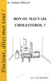 Evelyne Moulin - Bon ou mauvais cholestérol ?.