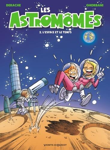 Les Astromômes - Tome 02. L'Espace et le temps