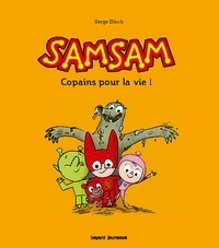 Serge Bloch - Les aventures de SamSam, Tome 02 - Copains pour la vie !.