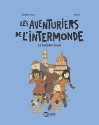 Jérôme Erbin - Les aventuriers de l'Intermonde, Tome 05 - La bataille finale.