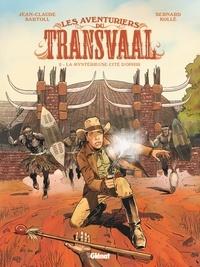 Jean-Claude Bartoll - Les Aventuriers du Transvaal - Tome 02 - La Mystérieuse cité d'Orphir.