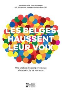 Jean-Benoit Pilet - Les Belges haussent leur voix - Une analyse des comportements électoraux du 26 mai 2019.