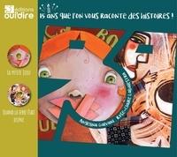 Angelina Galvani et Rose-Claire Labalestra - 15 ans que l'on vous raconte des histoires ! - La petite Juju ; Quand la terre était jeune.