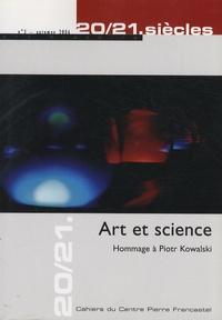 Thierry Dufrêne - 20/21. siècles N° 3, automne 2006 : Art et science - Hommage à Piotr Kowalski.