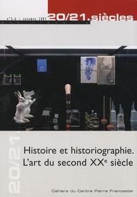 Richard Leeman - 20/21. siècles N° 5-6, Automne 2007 : Histoire et historiographie - L'art du second XXe siècle.