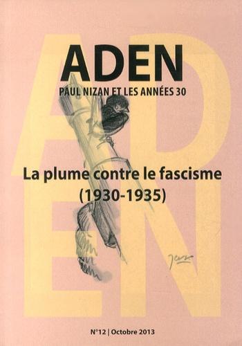 Anne Mathieu - Aden N° 12, Octobre 2013 : La plume contre le fascisme (1930-1935).
