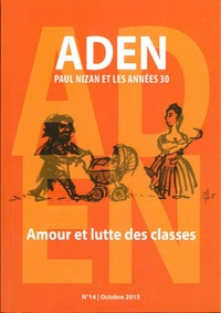 Anne Mathieu - Aden N° 14, octobre 2015 : Amour et lutte des classes.