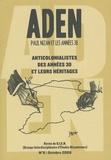 Anne Mathieu et Guy Palayret - Aden N° 8, Octobre 2009 : Anticolonialistes des années 30 et leurs héritages.