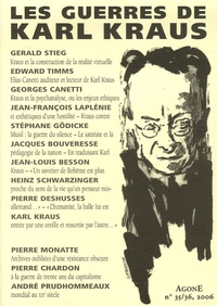 Gerald Stieg et Edward Timms - Agone N° 35/36, 2006 : Les guerres de Karl Krauss.