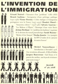 Gérard Noiriel et Benoît Larbiou - Agone N° 40, 2008 : L'invention de l'immigration.