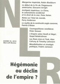 Philippe Olivera et Clément Petitjean - Agone N° 55, 2014 : Hégémonie ou déclin de l'empire ?.
