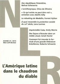 Philippe Olivera et Clément Petitjean - Agone N° 57, 2015 : L'Amérique latine dans le chaudron du diable.