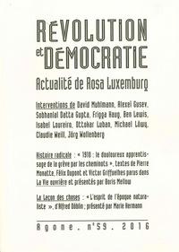 Philippe Olivera et Eric Sevault - Agone N° 59, 2016 : Révolution et démocratie : actualité de Rosa Luxemburg.