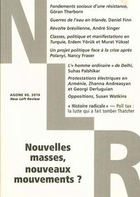 Philippe Olivera - Agone N° 60, 2016 : Nouvelles masses, nouveaux mouvements ?.