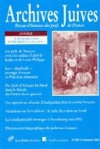 Catherine Nicault et Benjamin Stora - Archives juives N° 38, 2e semestre 2 : Juifs du Maghreb entre Orient et Occident.