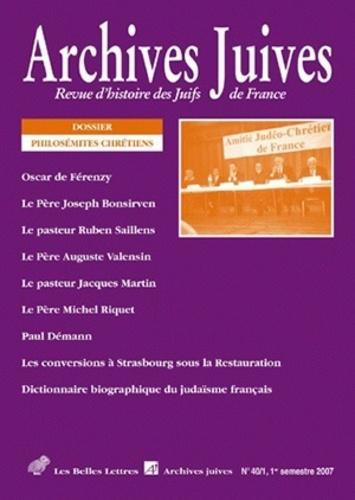 Ralph Schor et Sébastien Fath - Archives juives N° 40, 1er semestre : Philosémites chrétiens.