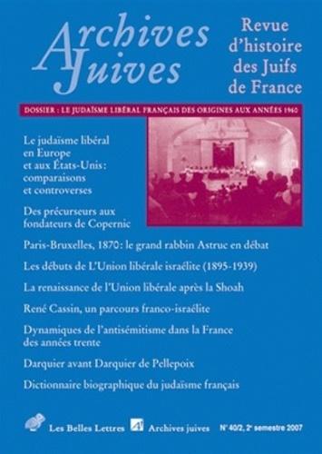 André Kaspi - Archives juives N° 40, 2e semestre 2 : Le judaïsme libéral en France des origines aux années 1960.