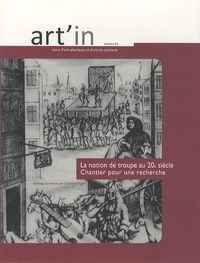 Christiane Page - Art'in N° 3 : La notion de troupe au XXe siècle - Chantier pour une recherche.