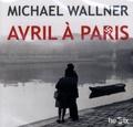 Michael Wallner - Avril à Paris - CD audio MP3.