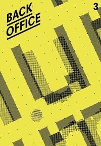 Alexandre Dimos et Anthony Masure - Back office N° 3 : Ecrire l'écran.