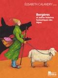 Elisabeth Calandry - Bergères et autres histoires fantastiques des Alpes. 1 CD audio