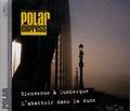 Maxime Gillio et Lucie Rébéré - Bienvenue à Dunkerque ; L'abattoir dans la dune - CD audio.