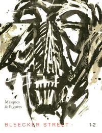 Marc Petit - Bleecker Street N° 1-2 : Masques & Figures.
